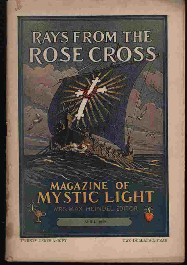 Image for Rays from the Rose Cross; a Magazine of Mystic Light, April 1929, Vol. 21, No. 4