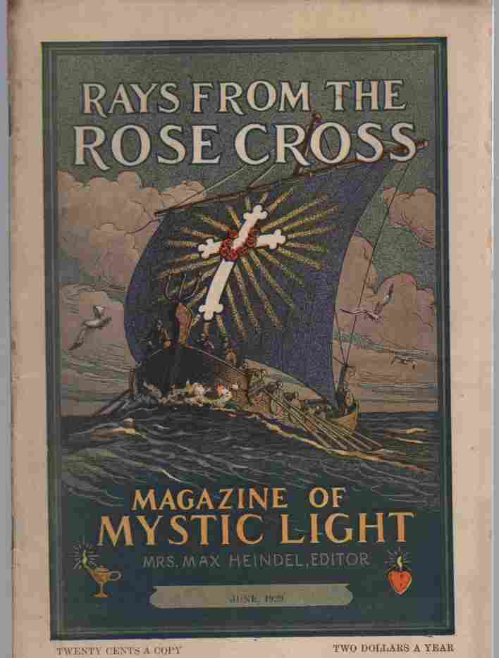 Image for Rays from the Rose Cross; a Magazine of Mystic Light, June1929, Vol. 21, No. 6