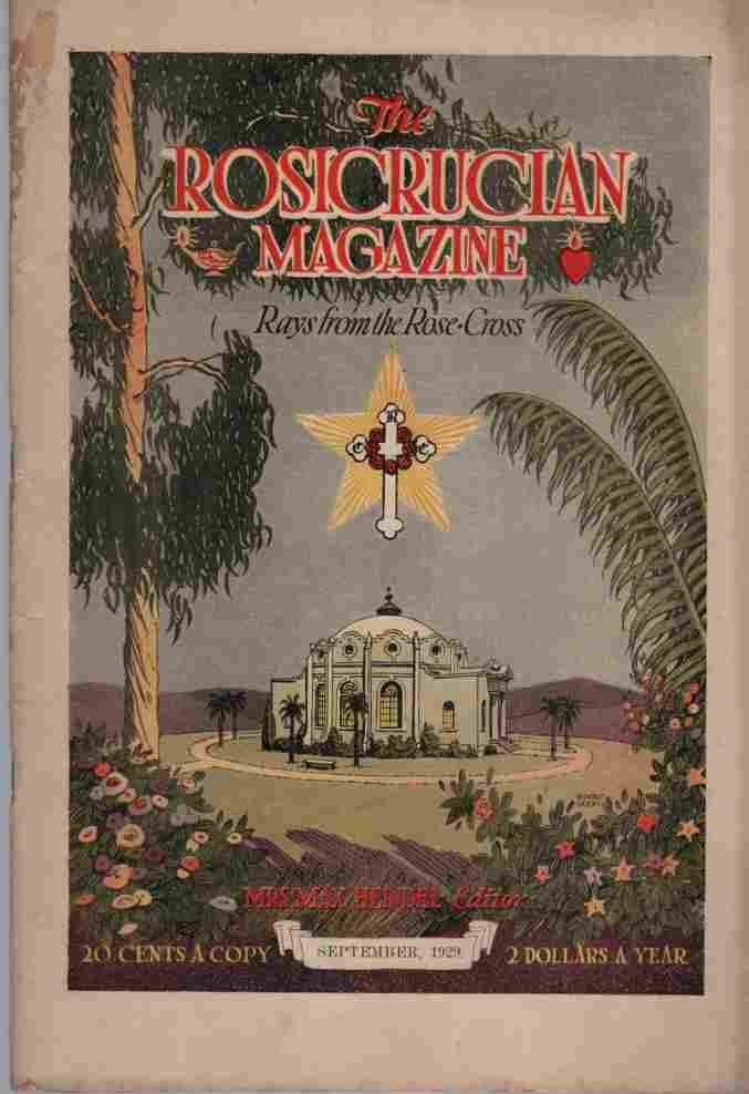Image for The Rosicrucian Magazine, Rays from the Rose Cross;  September 1929, Vol. 21, No. 9 A Monthly Magazine of Mystic Light