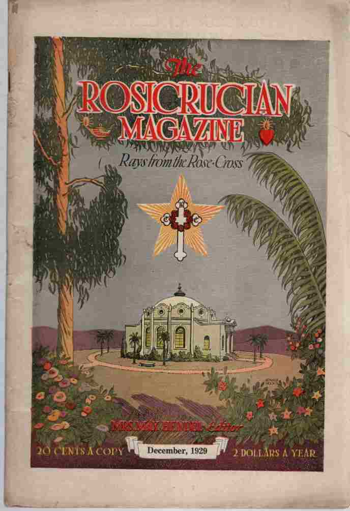 Image for The Rosicrucian Magazine, Rays from the Rose Cross;  December 1929, Vol. 21, No. 12 A Monthly Magazine of Mystic Light