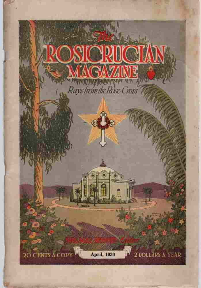 Image for The Rosicrucian Magazine, Rays from the Rose Cross;  April 1930, Vol. 22, No. 4 A Monthly Magazine of Mystic Light