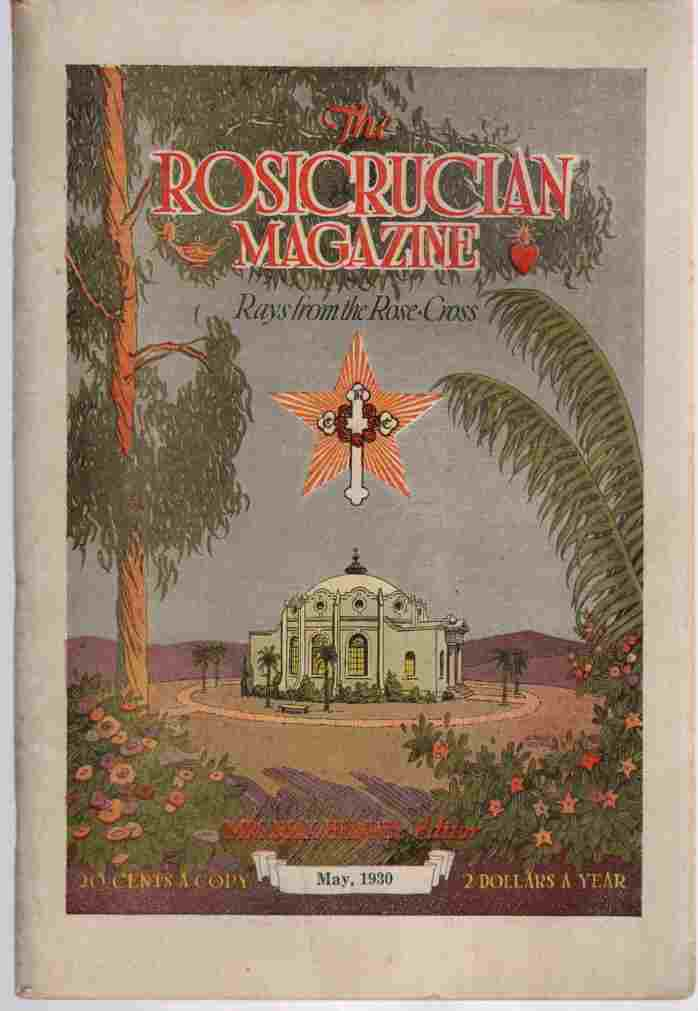 Image for The Rosicrucian Magazine, Rays from the Rose Cross;  May 1930, Vol. 22, No. 5 A Monthly Magazine of Mystic Light