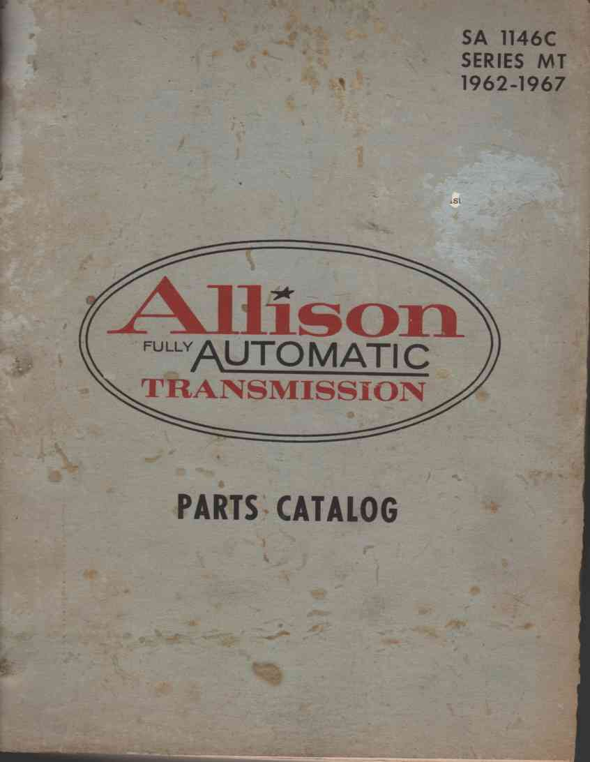 Image for Allison Fully Automatic Transmission Parts Catalog. Sa 1146C Series Mt 1962-1967