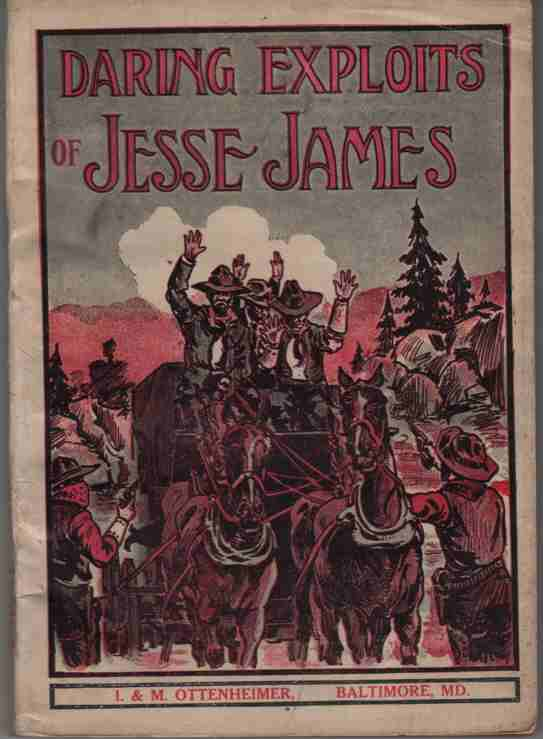 Image for Daring Exploits Of Jesse James And His Band Of Border Train And Bank Robbers Containing also some desperate adventures of the Dalton Brothers.