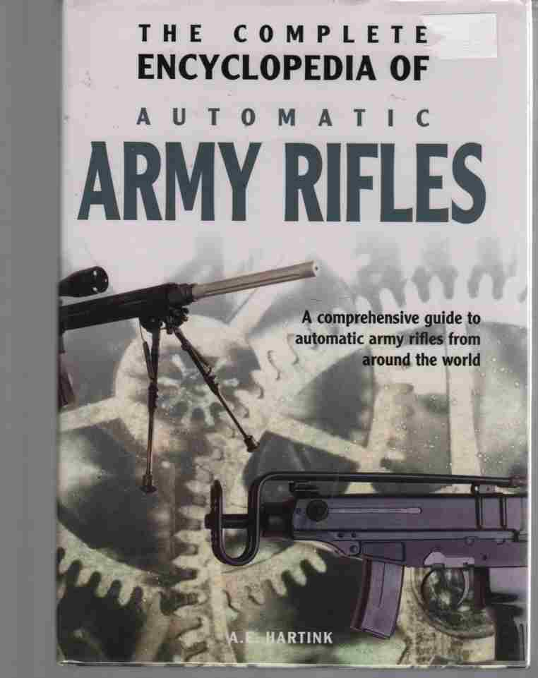 Image for The Complete Encyclopedia of Automatic Army Rifles