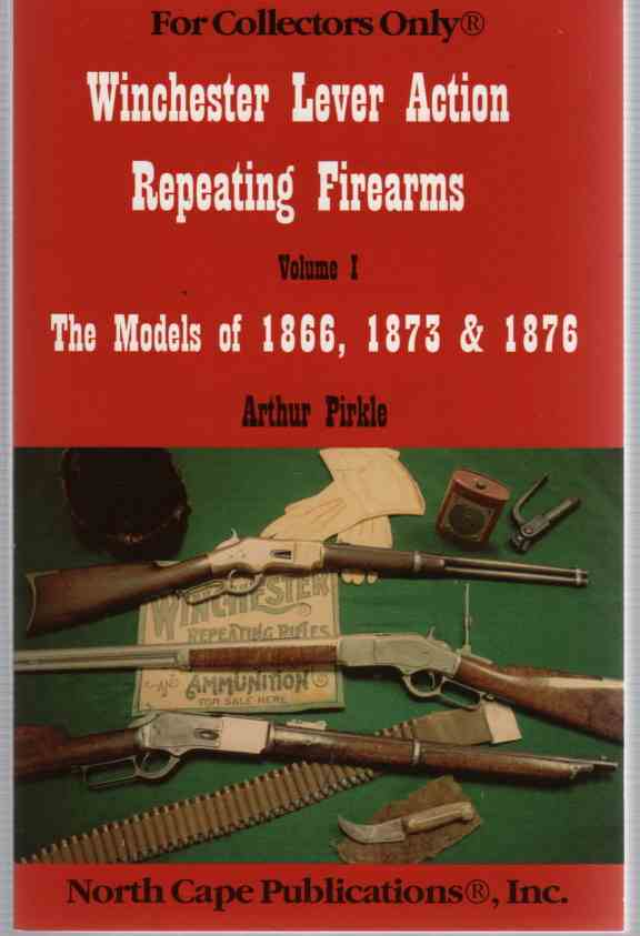 Image for Winchester Lever Action Repeating Firearms The Models of 1866, 1873 & 1876