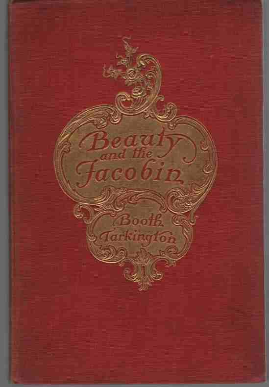 Image for Beauty and the Jacobin An Interlude of the French Revolution, by Booth Tarkington, with Illustrations by C. D. Williams