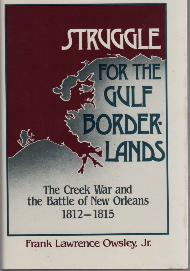 Image for Struggle for the Gulf Borderlands the Creek War and the Battle of New Orleans, 1812-1815