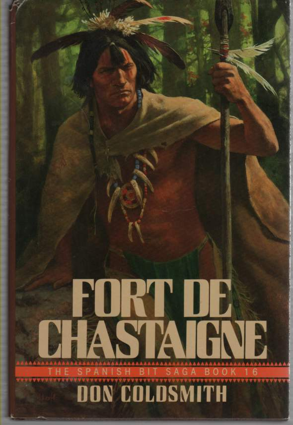 Image for Fort De Chastaigne The Spanish Bit Saga, Book 16
