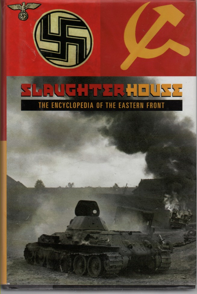 Image for Slaughterhouse The Encyclopedia of the Eastern Front