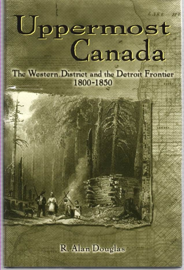 Image for Uppermost Canada The Western District and the Detroit Frontier, 1800-1850