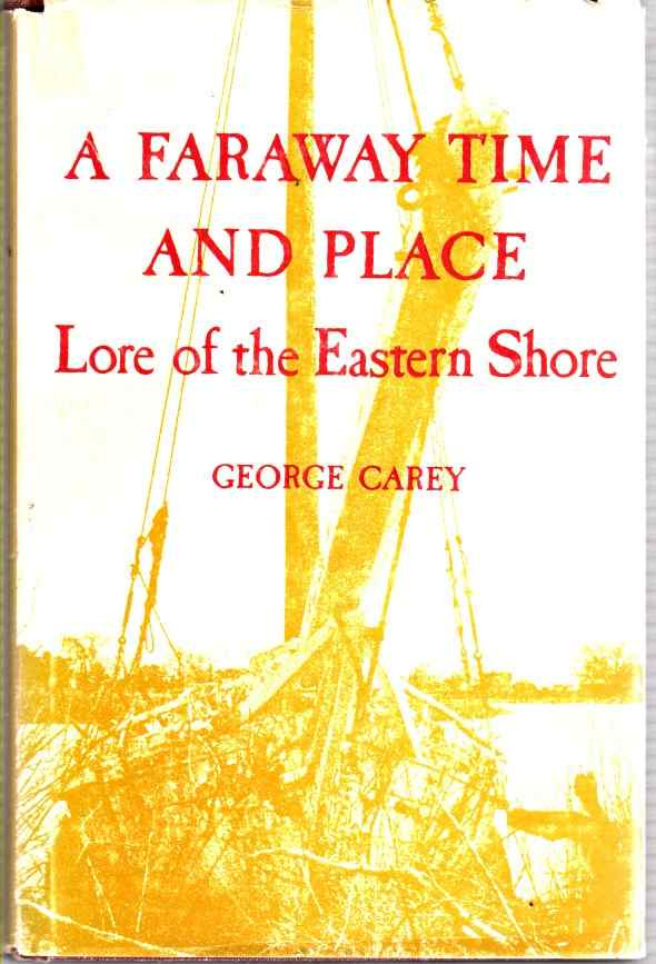 Image for A faraway time and place;: Lore of the Eastern Shore