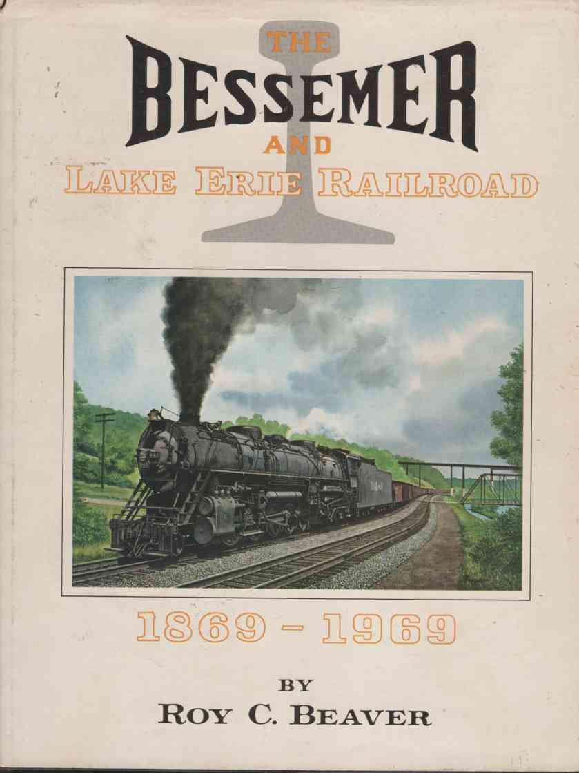 Image for The Bessemer and Lake Erie railroad, 1869-1969,