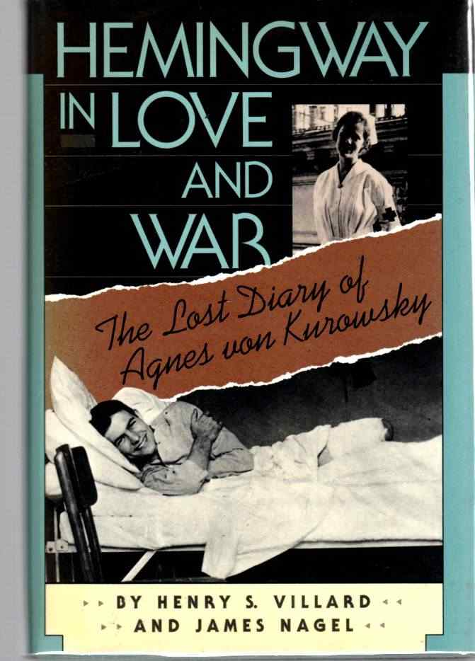 Image for Hemingway in Love and War The Lost Diary of Agnes Von Kurowsky, Her Letters, and Correspondence of Ernest Hemingway