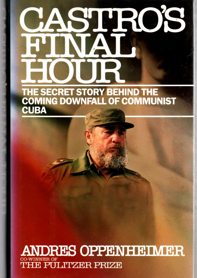 Image for Castro's Final Hour The Secret Story Behind the Coming Downfall of Communist Cuba