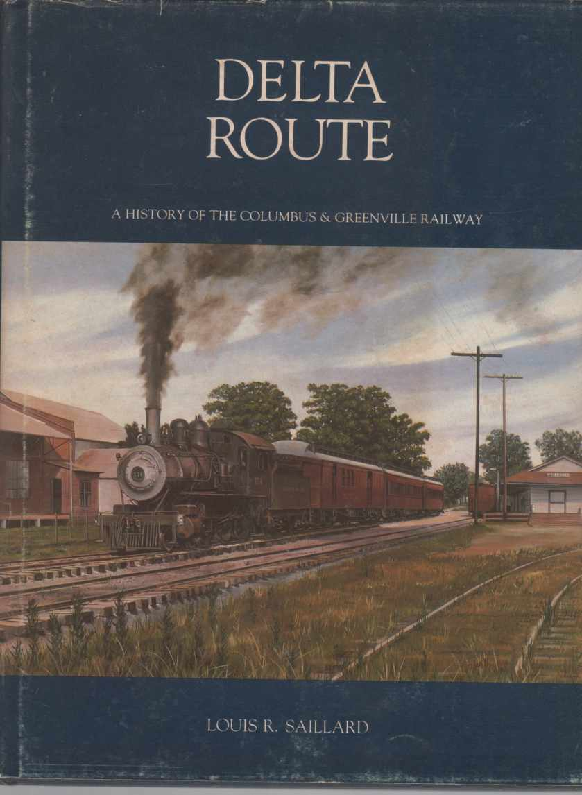Image for Delta route: A history of the Columbus & Greenville Railway